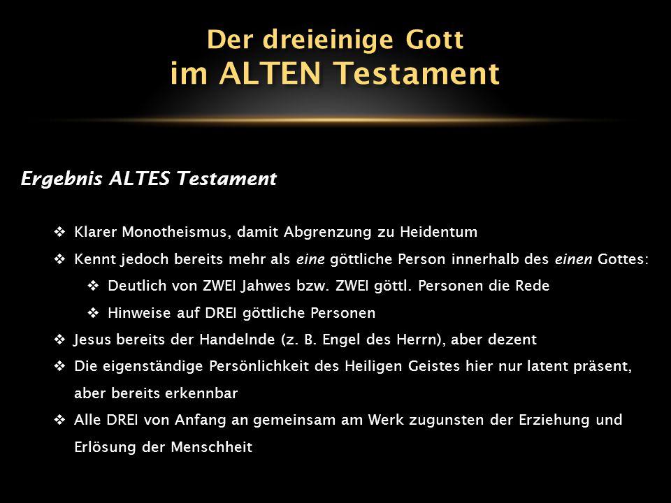 im ALTEN Testament Der dreieinige Gott Ergebnis ALTES Testament