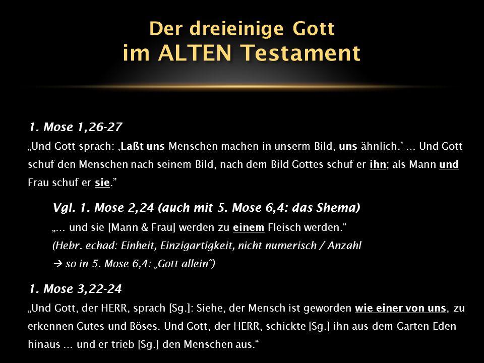 im ALTEN Testament Der dreieinige Gott 1. Mose 1,26-27