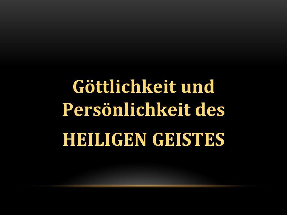 Göttlichkeit und Persönlichkeit des HEILIGEN GEISTES