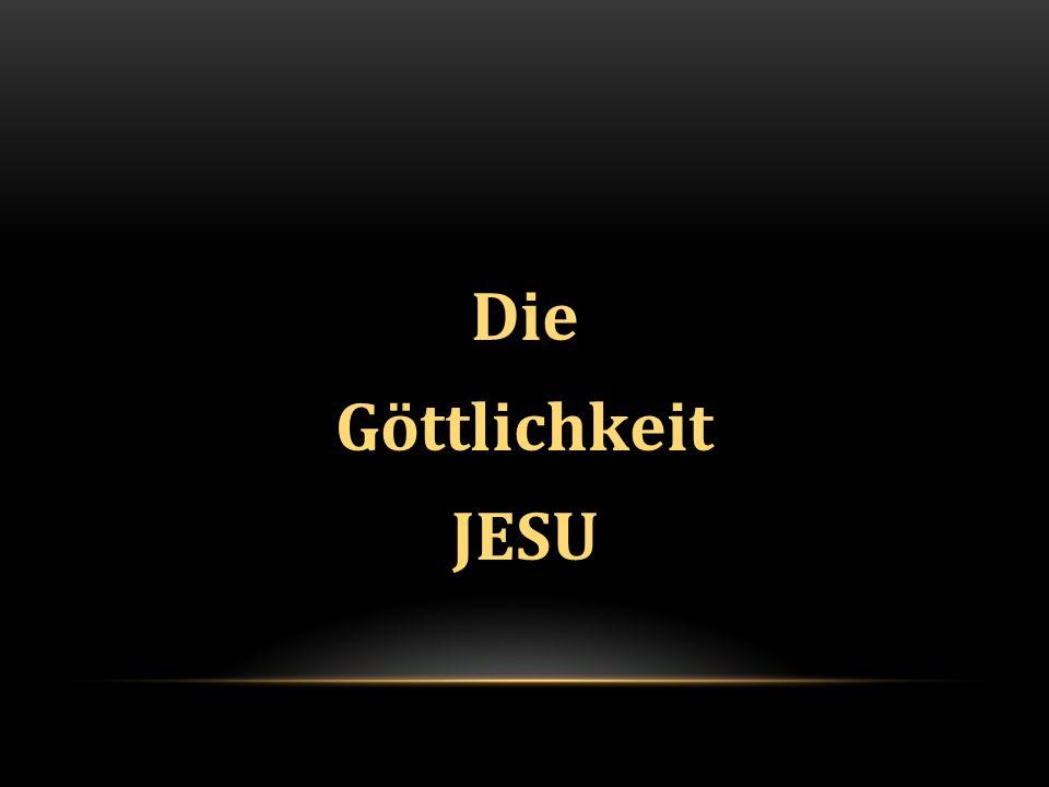 Die Göttlichkeit JESU