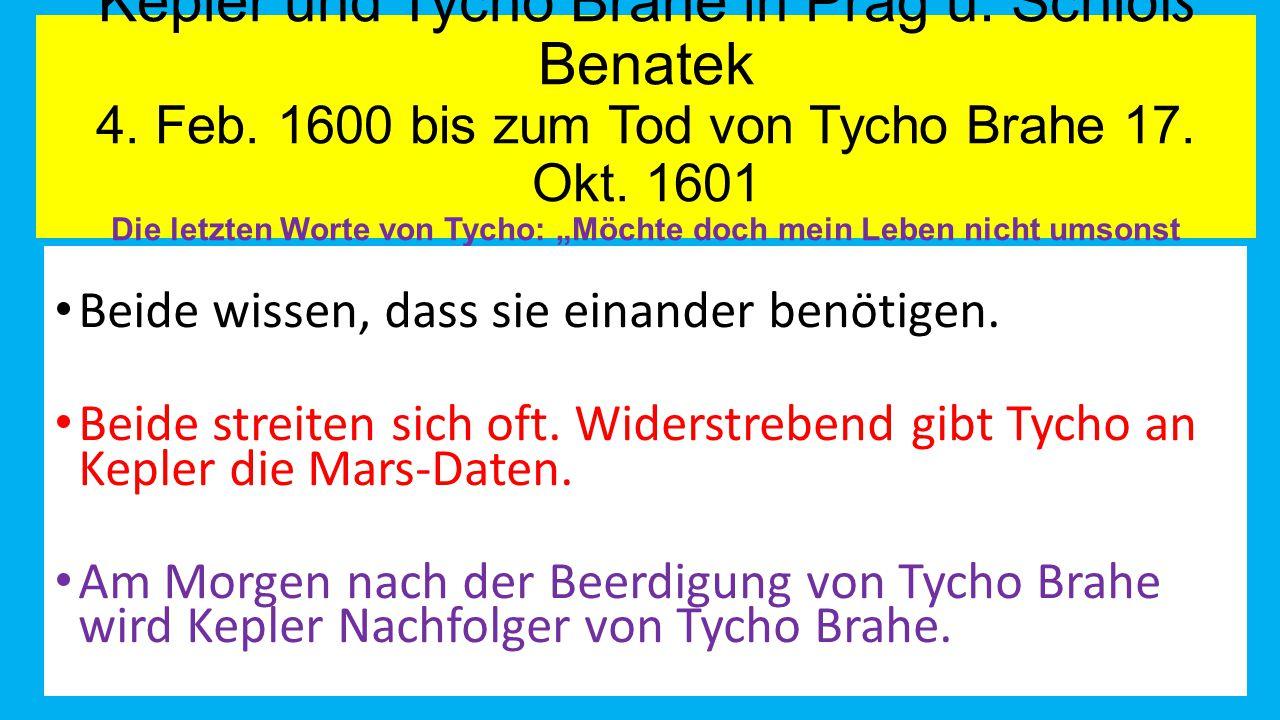 Kepler und Tycho Brahe in Prag u. Schloß Benatek 4. Feb