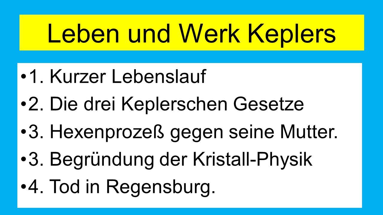 Leben und Werk Keplers 1. Kurzer Lebenslauf