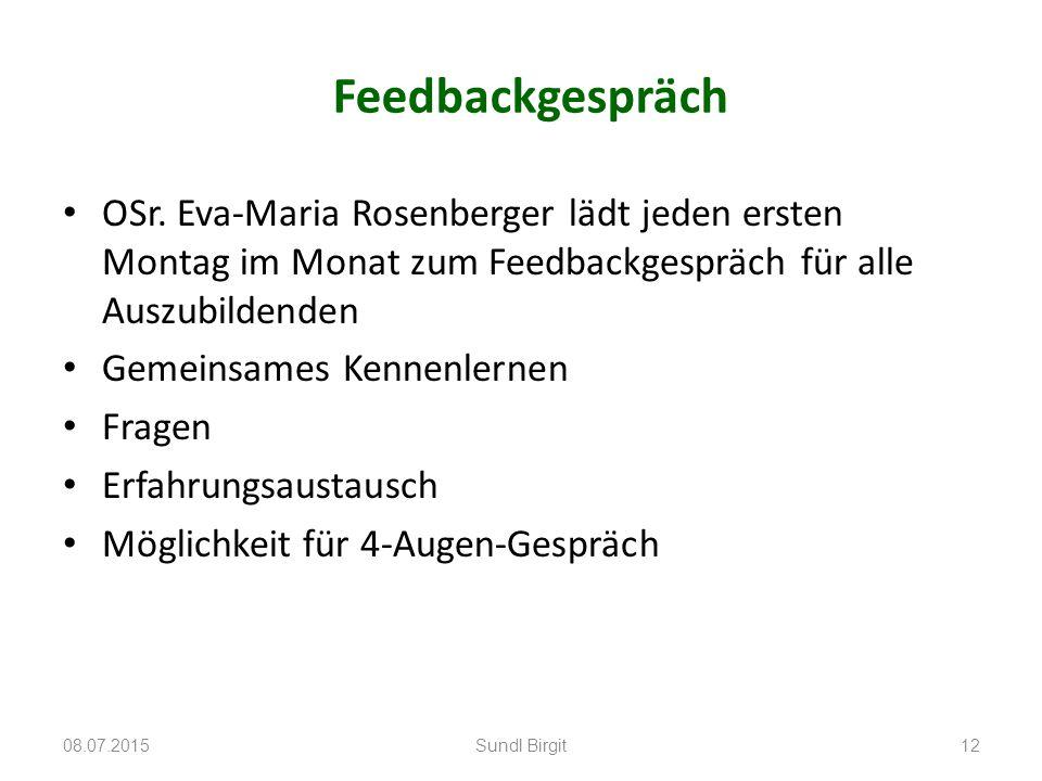 Feedbackgespräch OSr. Eva-Maria Rosenberger lädt jeden ersten Montag im Monat zum Feedbackgespräch für alle Auszubildenden.