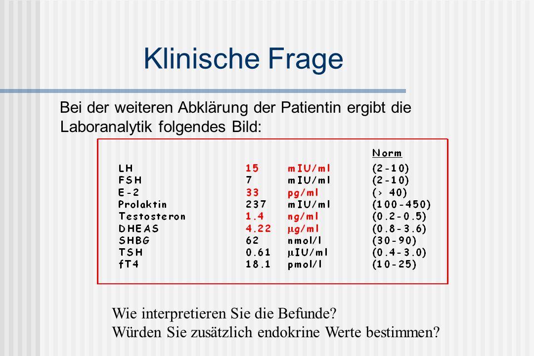 Klinische Frage Bei der weiteren Abklärung der Patientin ergibt die Laboranalytik folgendes Bild: Wie interpretieren Sie die Befunde