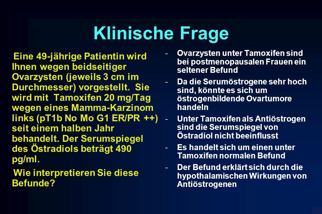 Klinische Frage Ovarzysten unter Tamoxifen sind bei postmenopausalen Frauen ein seltener Befund.