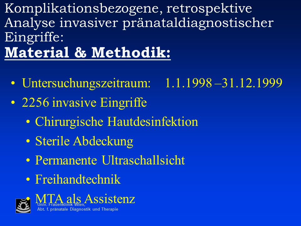 Komplikationsbezogene, retrospektive Analyse invasiver pränataldiagnostischer Eingriffe: Material & Methodik: