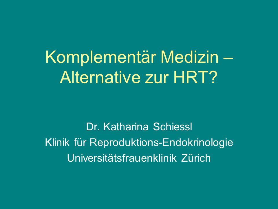 Komplementär Medizin – Alternative zur HRT