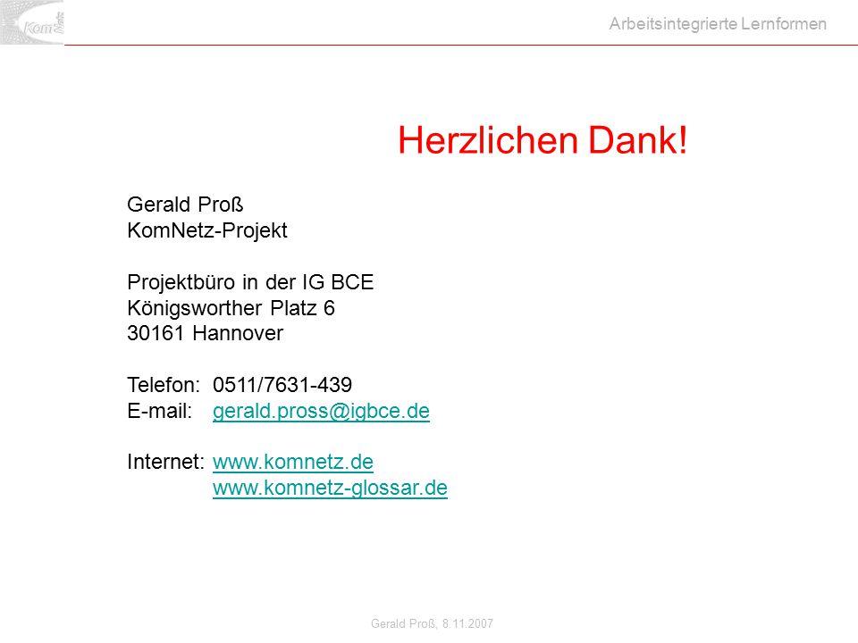 Herzlichen Dank! Gerald Proß KomNetz-Projekt Projektbüro in der IG BCE