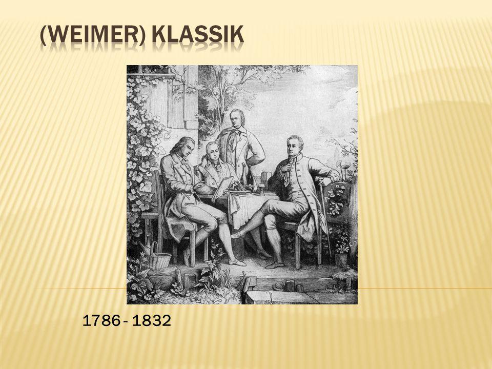(Weimer) Klassik 1786 - 1832