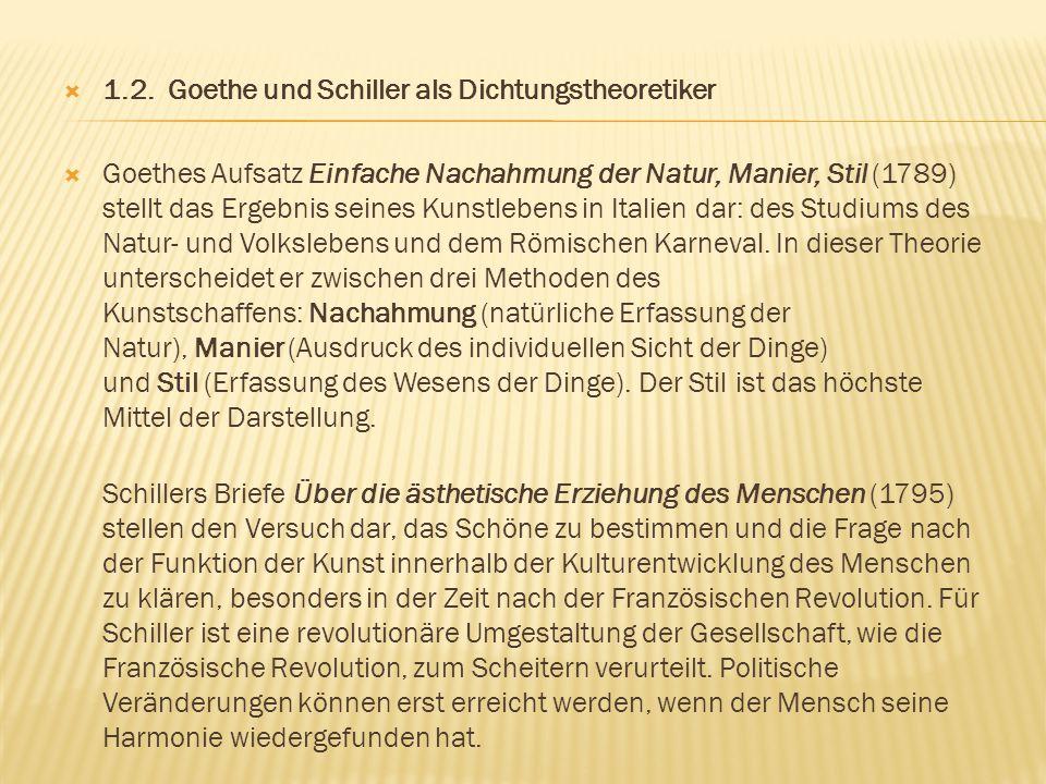 1.2. Goethe und Schiller als Dichtungstheoretiker