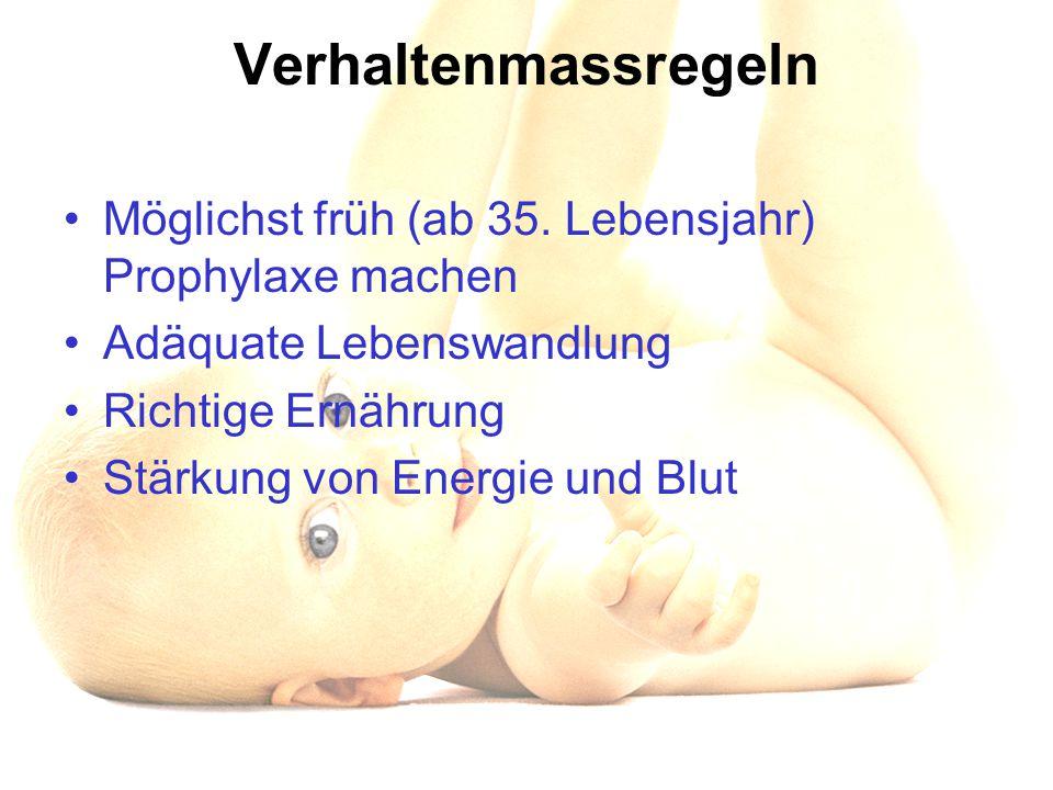 Verhaltenmassregeln Möglichst früh (ab 35. Lebensjahr) Prophylaxe machen. Adäquate Lebenswandlung.