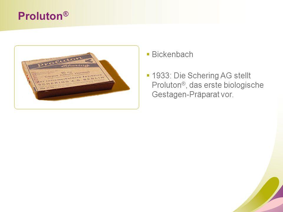Proluton® Bickenbach. 1933: Die Schering AG stellt Proluton®, das erste biologische Gestagen-Präparat vor.