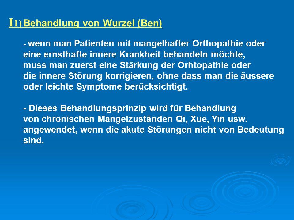 I1) Behandlung von Wurzel (Ben)