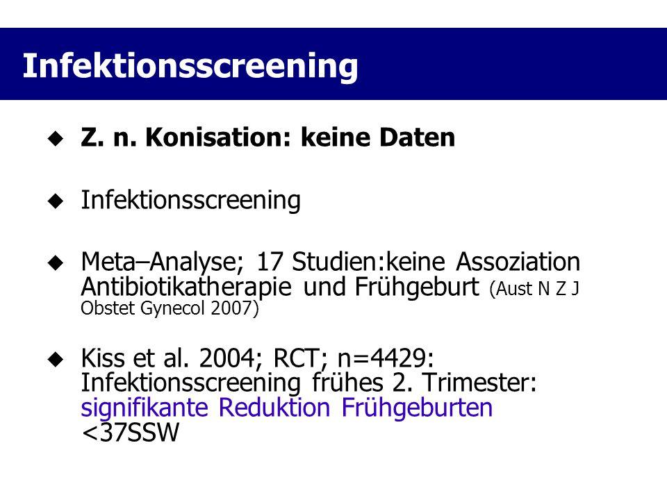 Infektionsscreening Z. n. Konisation: keine Daten Infektionsscreening