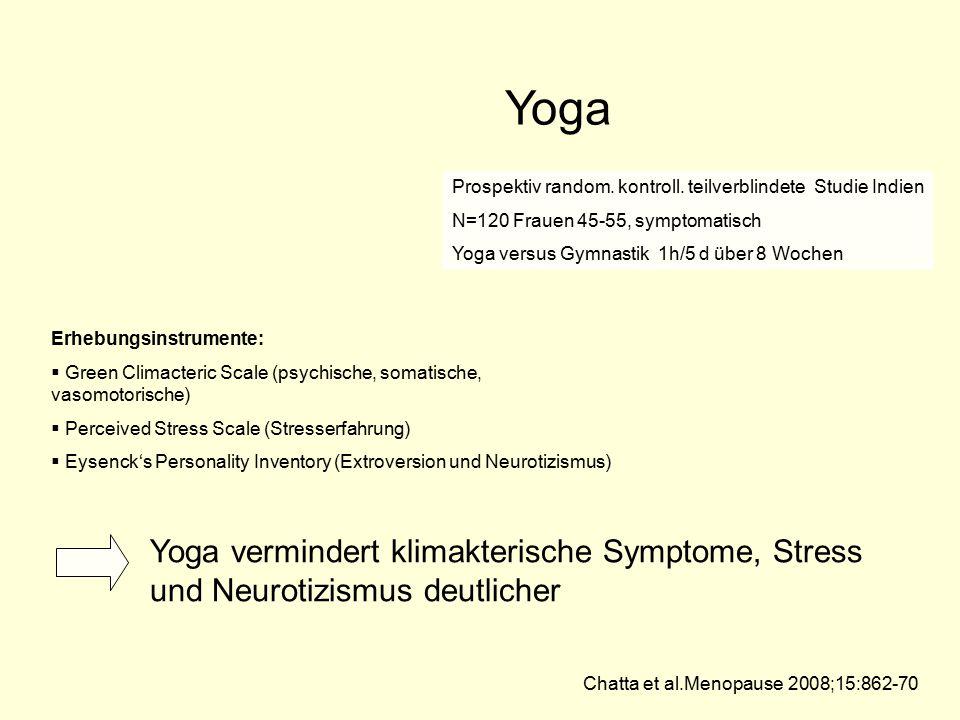 Yoga Prospektiv random. kontroll. teilverblindete Studie Indien. N=120 Frauen 45-55, symptomatisch.