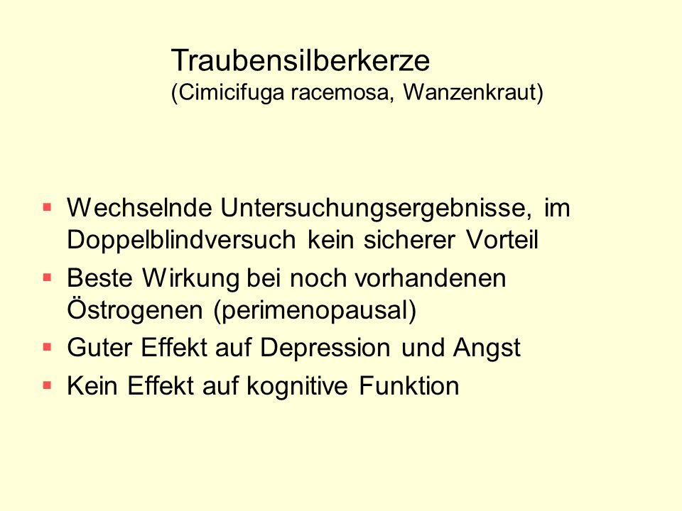 Traubensilberkerze (Cimicifuga racemosa, Wanzenkraut) Wechselnde Untersuchungsergebnisse, im Doppelblindversuch kein sicherer Vorteil.