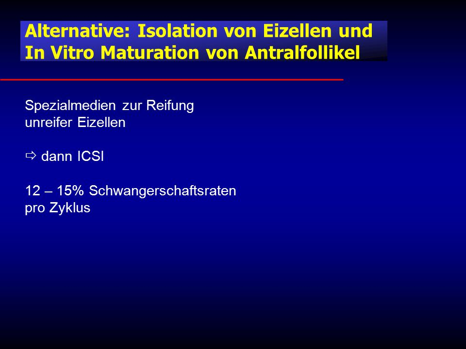 Alternative: Isolation von Eizellen und In Vitro Maturation von Antralfollikel