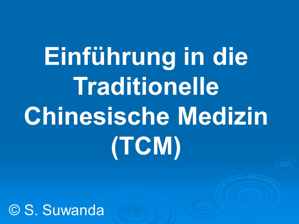Einführung in die Traditionelle Chinesische Medizin (TCM)