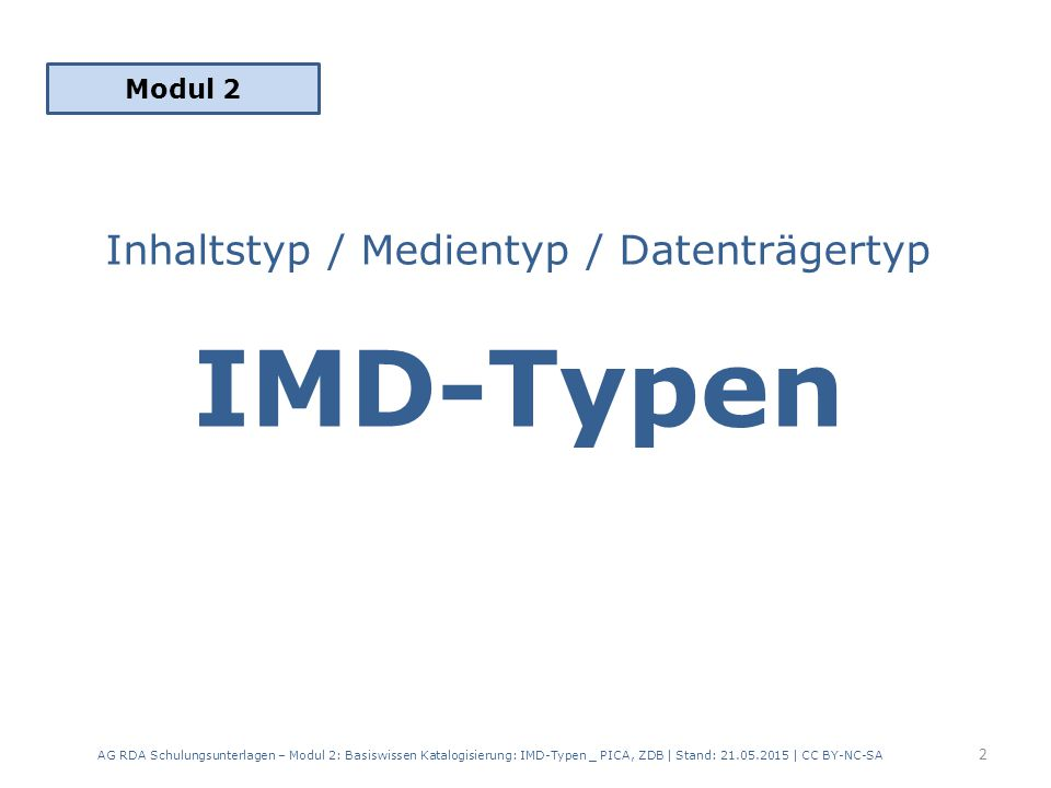 Inhaltstyp / Medientyp / Datenträgertyp IMD-Typen