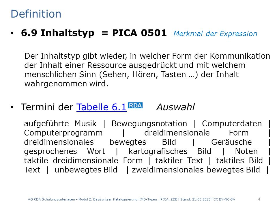 Definition 6.9 Inhaltstyp = PICA 0501 Merkmal der Expression