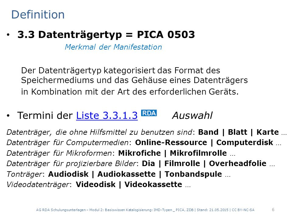 Definition 3.3 Datenträgertyp = PICA 0503 Merkmal der Manifestation