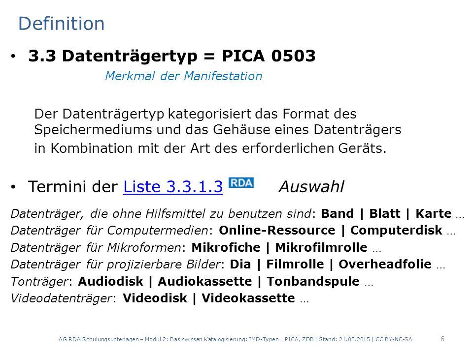 Definition 3.3 Datenträgertyp = PICA 0503 Merkmal der Manifestation