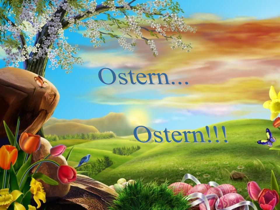 Ostern... Ostern!!!