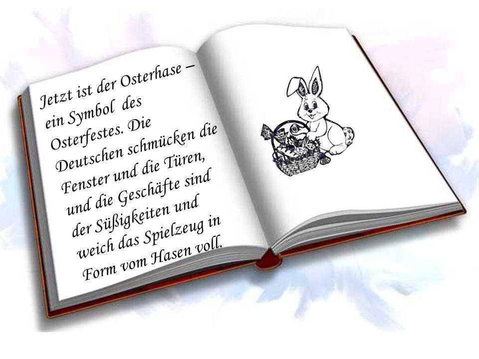 Jetzt ist der Osterhase –ein Symbol des Osterfestes