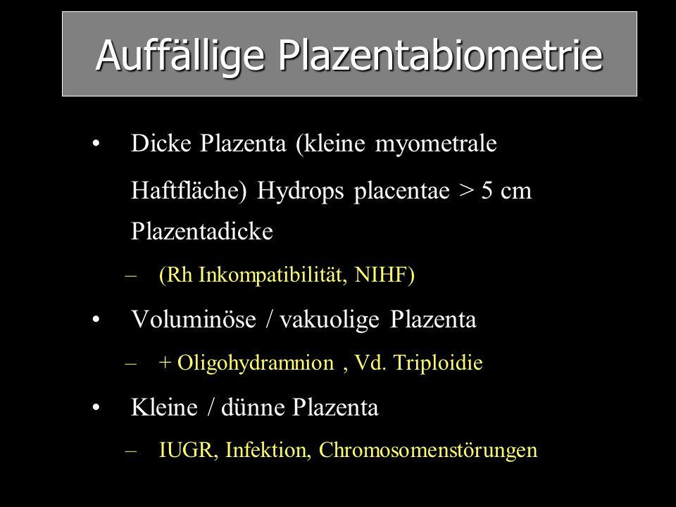 Auffällige Plazentabiometrie