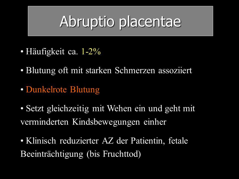 Abruptio placentae Häufigkeit ca. 1-2%