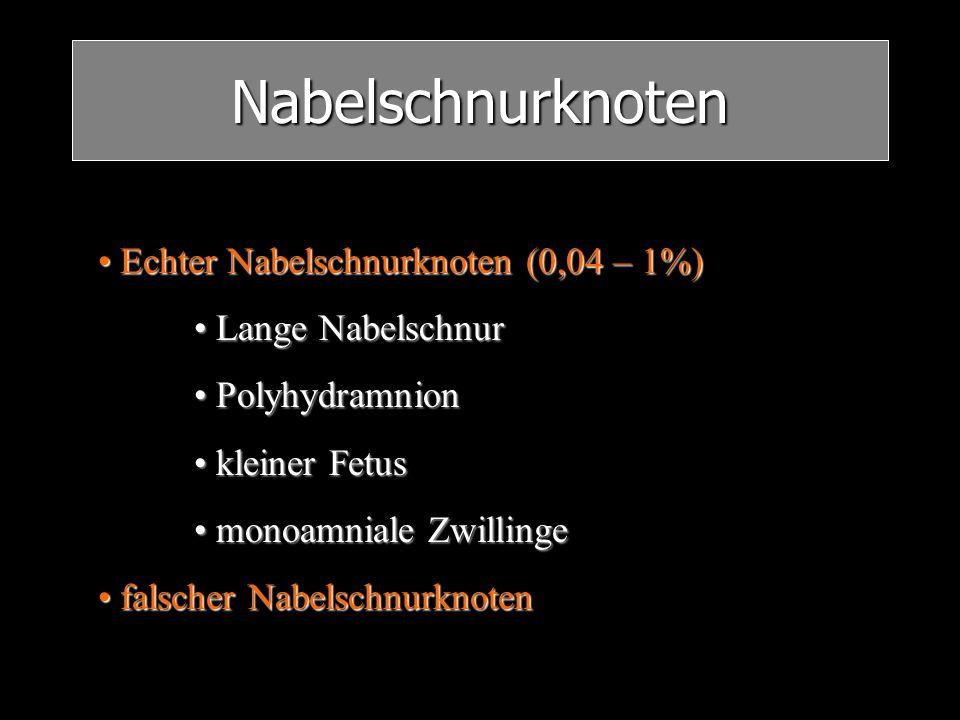 Nabelschnurknoten Echter Nabelschnurknoten (0,04 – 1%)