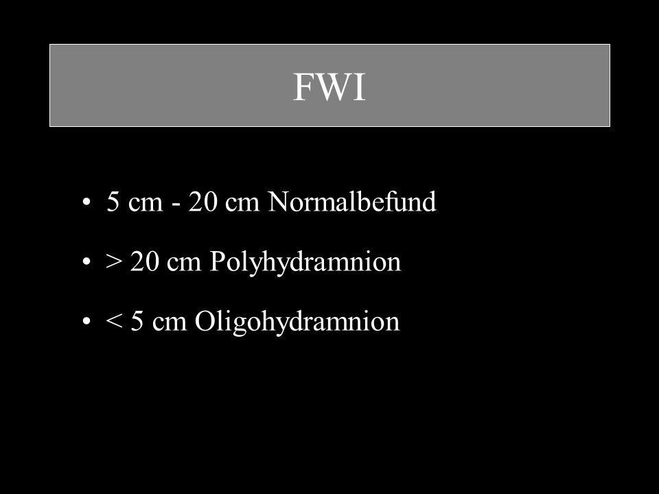 FWI 5 cm - 20 cm Normalbefund > 20 cm Polyhydramnion
