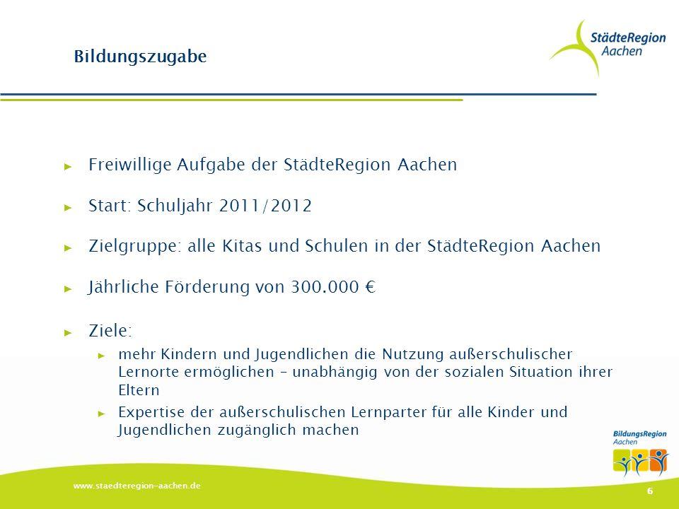 Freiwillige Aufgabe der StädteRegion Aachen Start: Schuljahr 2011/2012