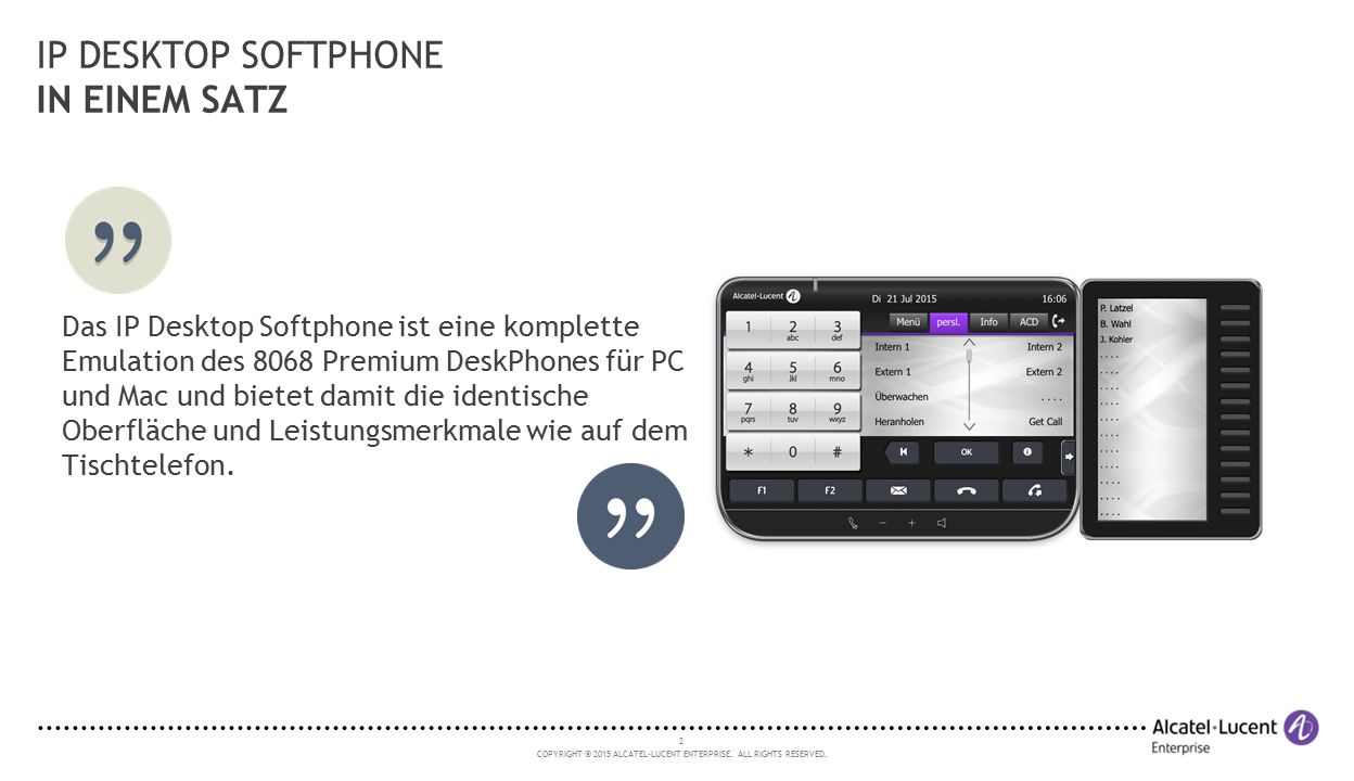IP DESKTOP SOFTPHONE IN EINEM SATZ