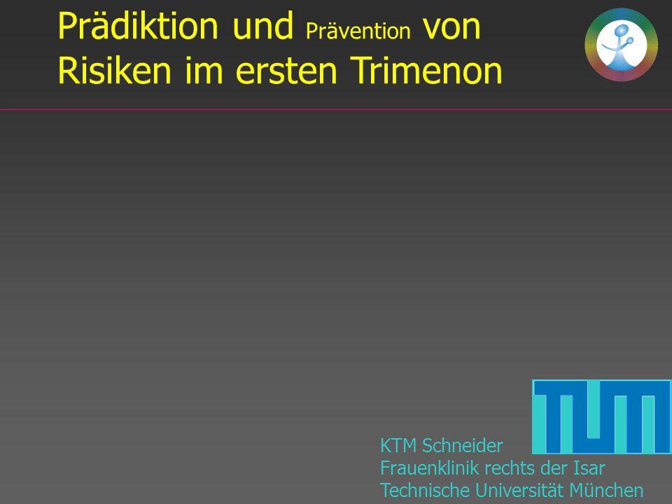 Prädiktion und Prävention von Risiken im ersten Trimenon