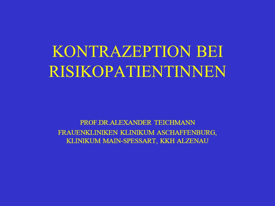 KONTRAZEPTION BEI RISIKOPATIENTINNEN