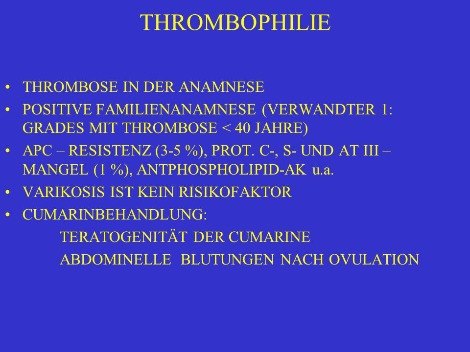 THROMBOPHILIE THROMBOSE IN DER ANAMNESE