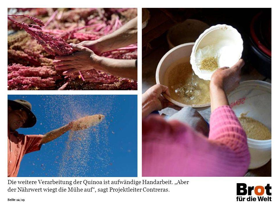 Die weitere Verarbeitung der Quinoa ist aufwändige Handarbeit