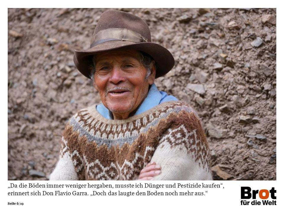 """""""Da die Böden immer weniger hergaben, musste ich Dünger und Pestizide kaufen , erinnert sich Don Flavio Garra. """"Doch das laugte den Boden noch mehr aus."""