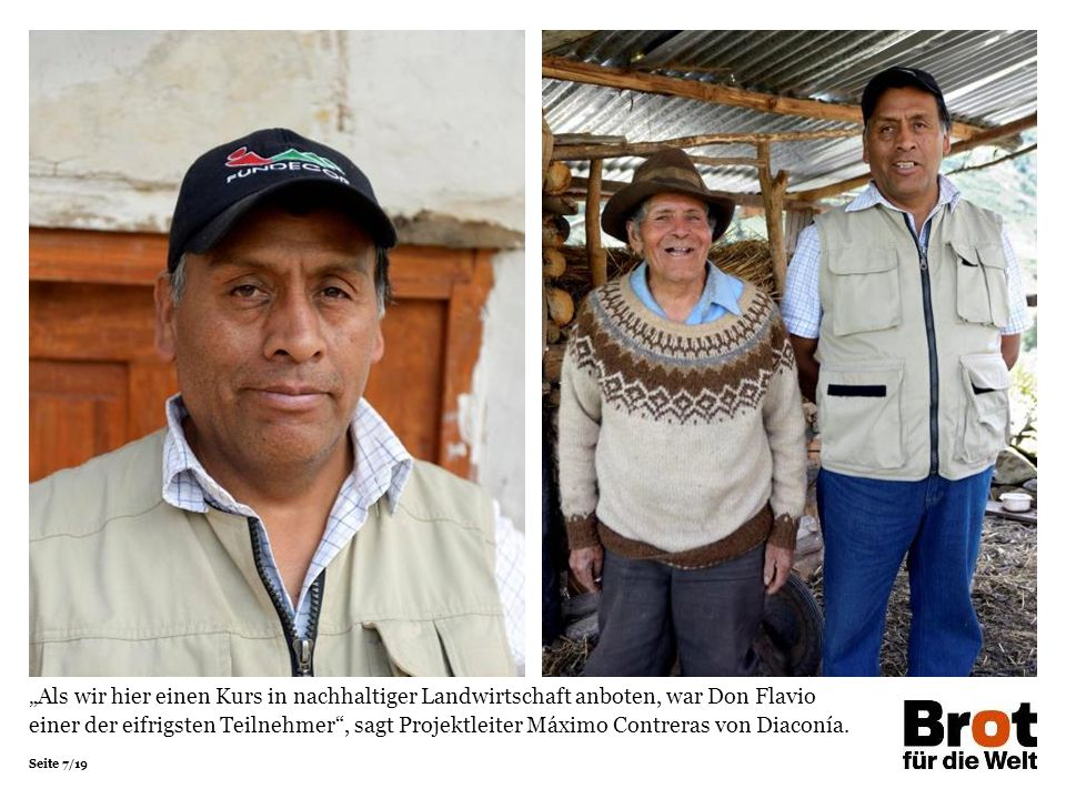 """""""Als wir hier einen Kurs in nachhaltiger Landwirtschaft anboten, war Don Flavio einer der eifrigsten Teilnehmer , sagt Projektleiter Máximo Contreras von Diaconía."""