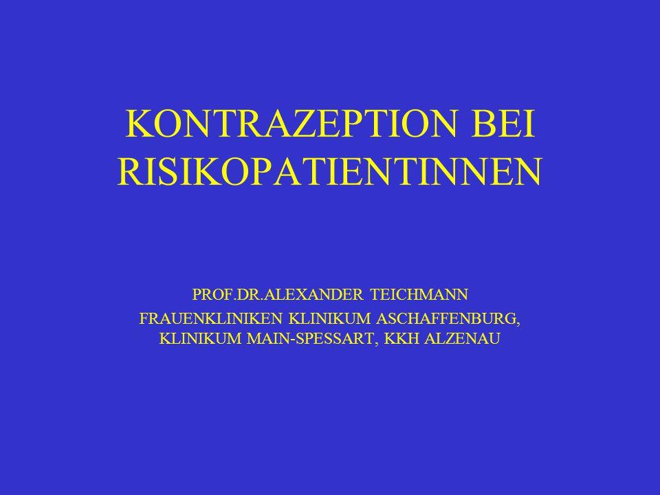 KONTRAZEPTION BEI RISIKOPATIENTINNEN