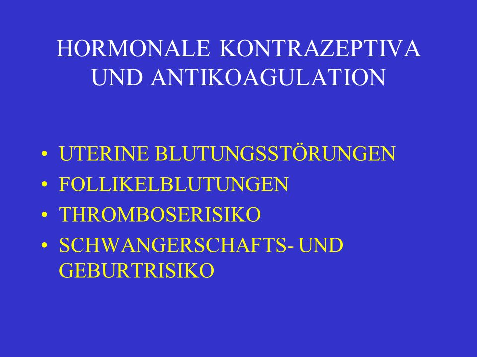 HORMONALE KONTRAZEPTIVA UND ANTIKOAGULATION