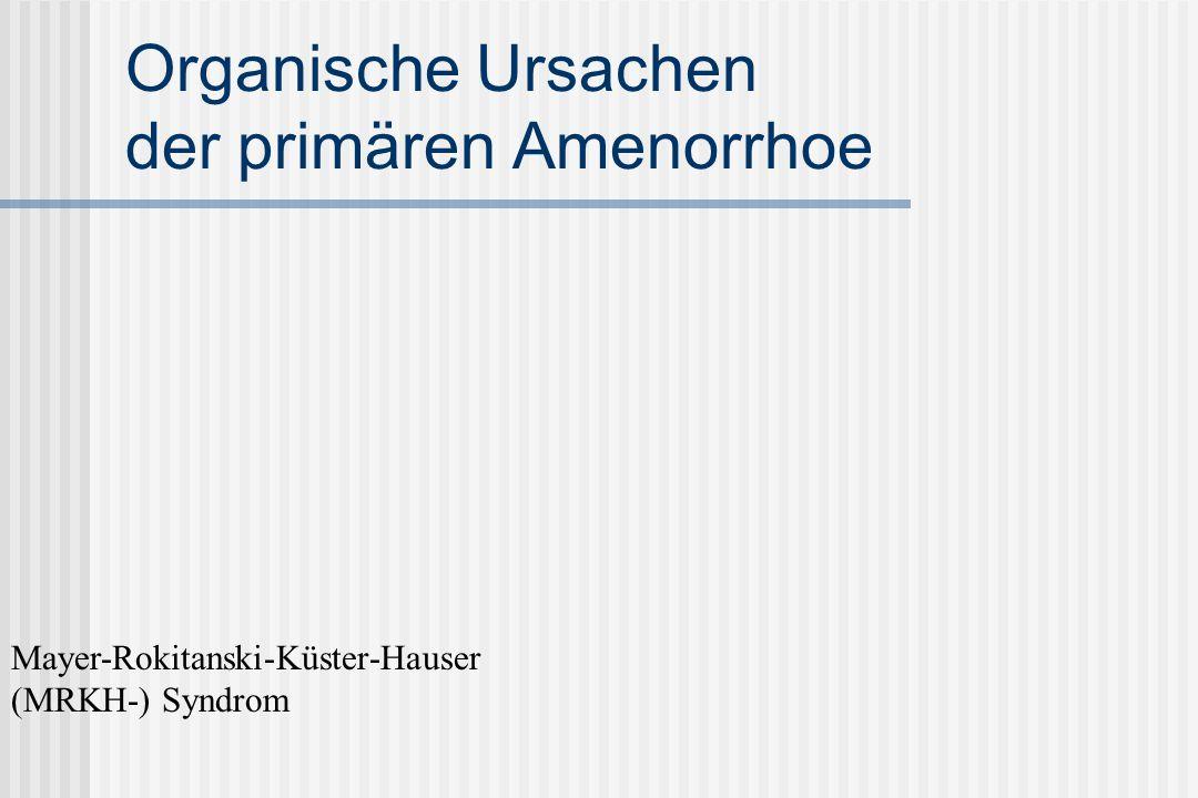 Organische Ursachen der primären Amenorrhoe