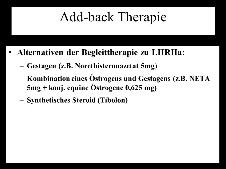 Add-back Therapie Alternativen der Begleittherapie zu LHRHa: