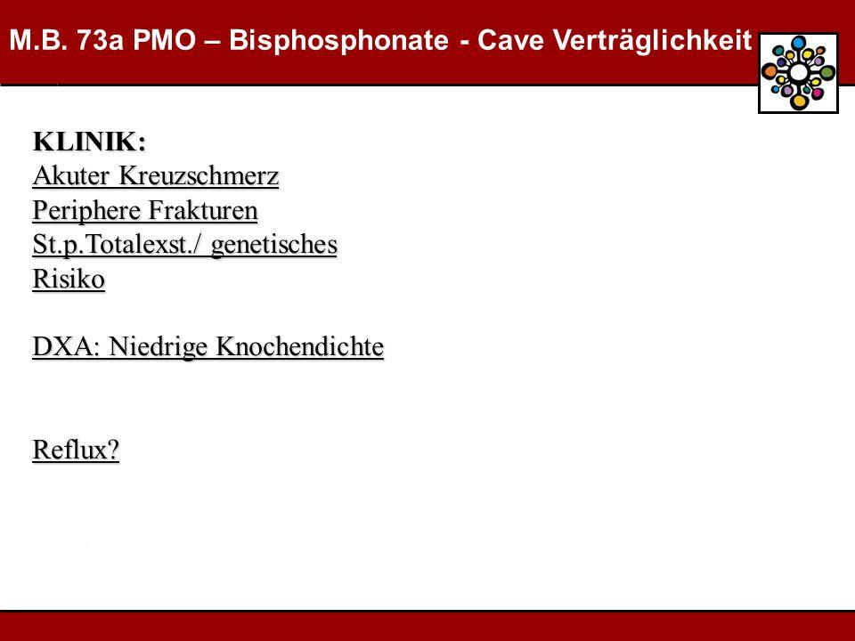 M.B. 73a PMO – Bisphosphonate - Cave Verträglichkeit