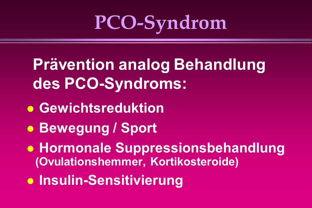 PCO-Syndrom Prävention analog Behandlung des PCO-Syndroms: