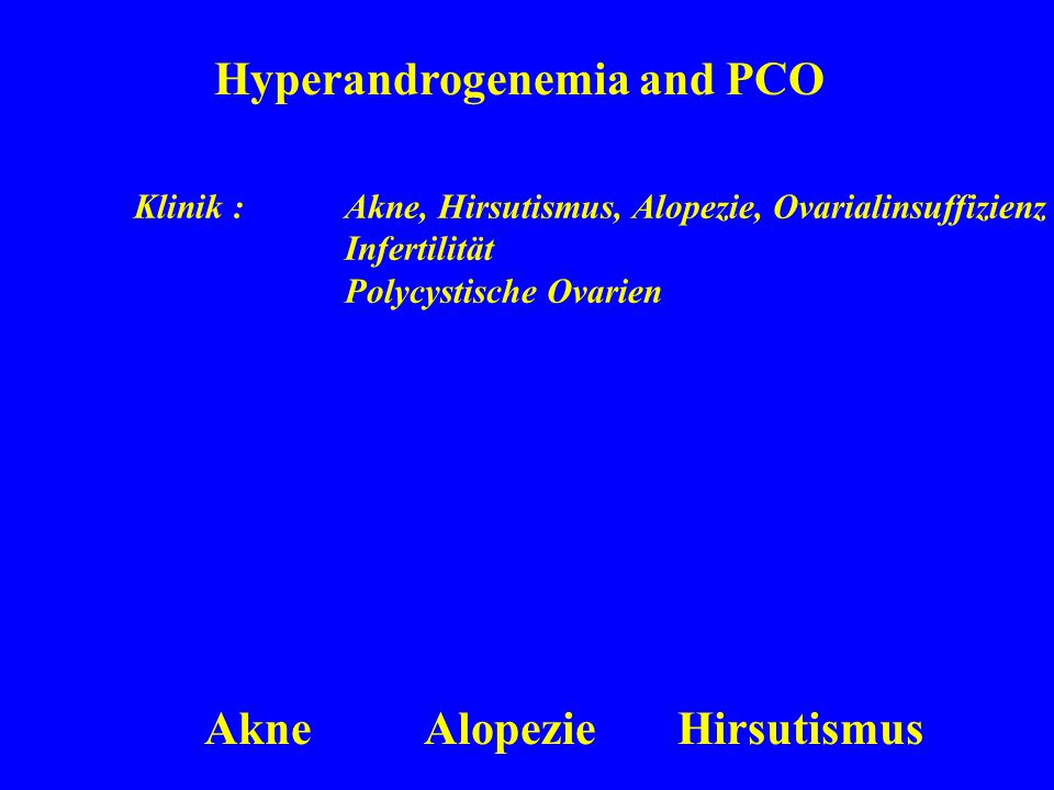 Hyperandrogenemia and PCO