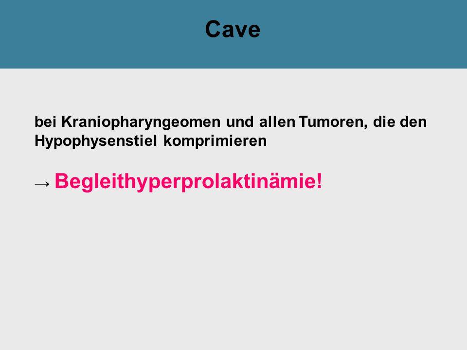Cave bei Kraniopharyngeomen und allen Tumoren, die den