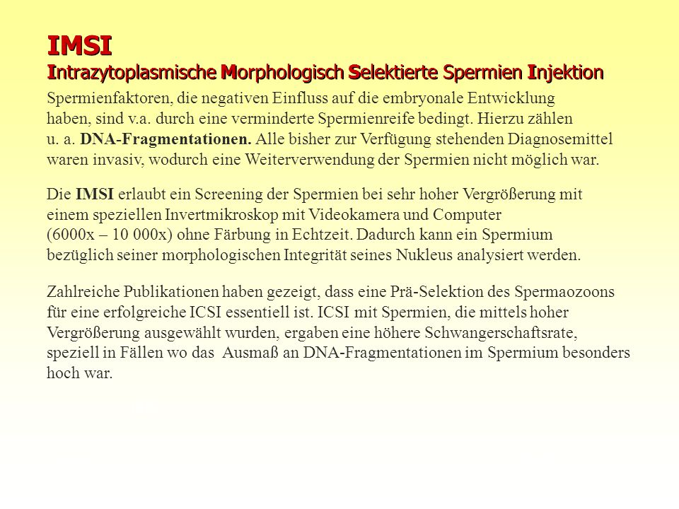 IMSI Intrazytoplasmische Morphologisch Selektierte Spermien Injektion