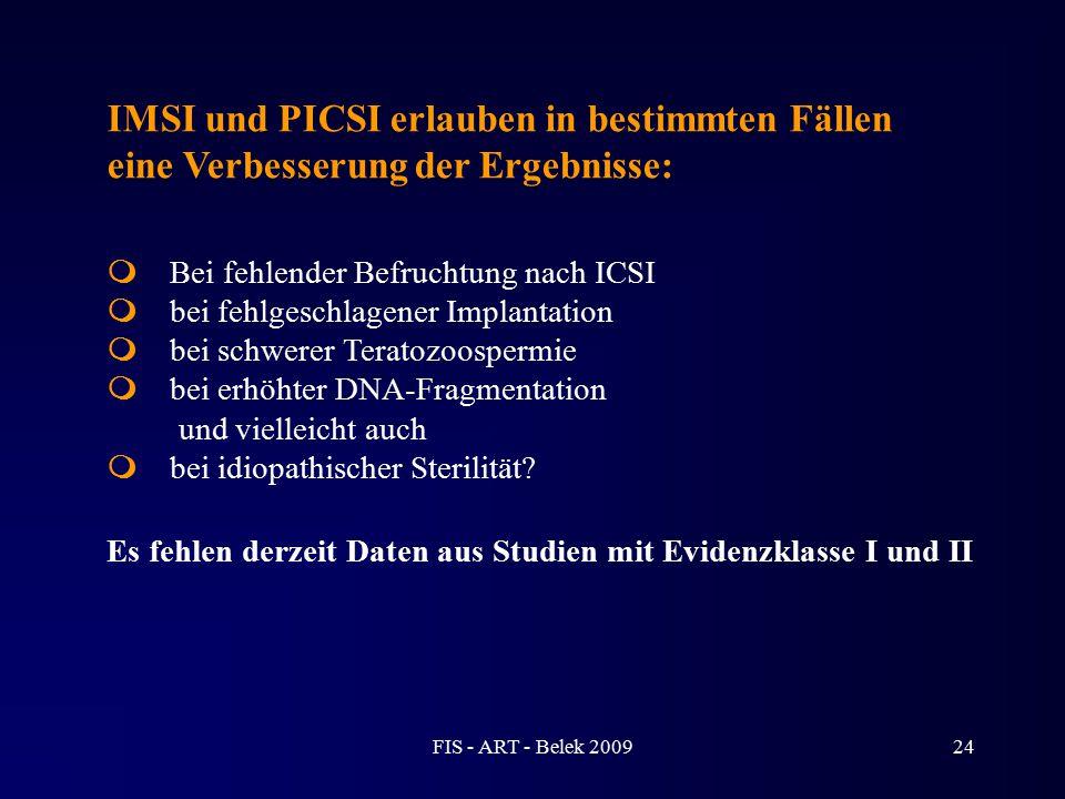 IMSI und PICSI erlauben in bestimmten Fällen eine Verbesserung der Ergebnisse: